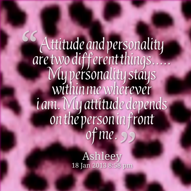 Quotes About Personality: Quotes About Personality And Attitude. QuotesGram