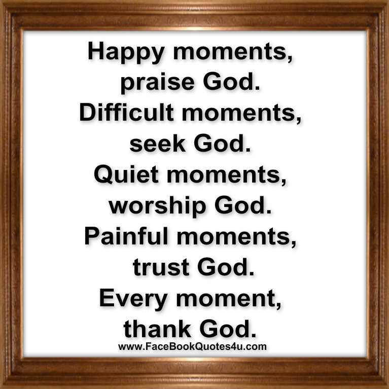 Quotes About Praising God In Hard Times: Quiet Moments Quotes. QuotesGram