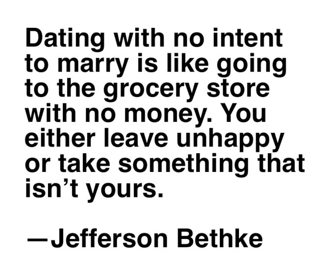 Dating with no intent to marry is like going to the grocery