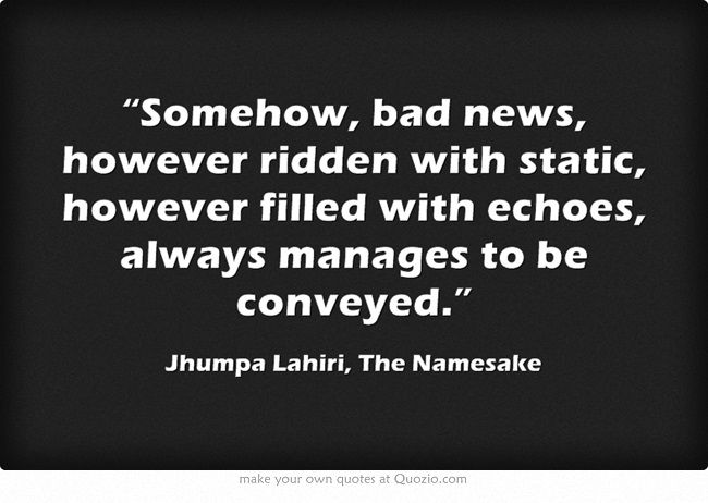 the namesake quotes The namesake by jhumpa lahiri captures the struggle in the daily life of  the  namesake quote : remember that you and i made this journey.