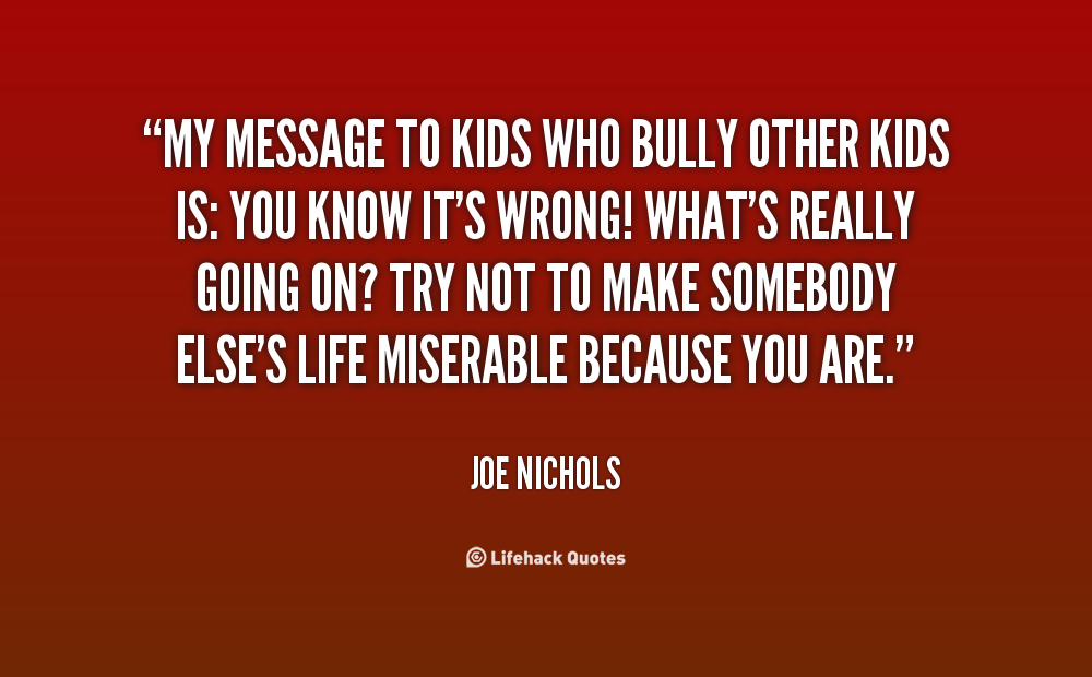 Bullying Messages Or Quotes. QuotesGram
