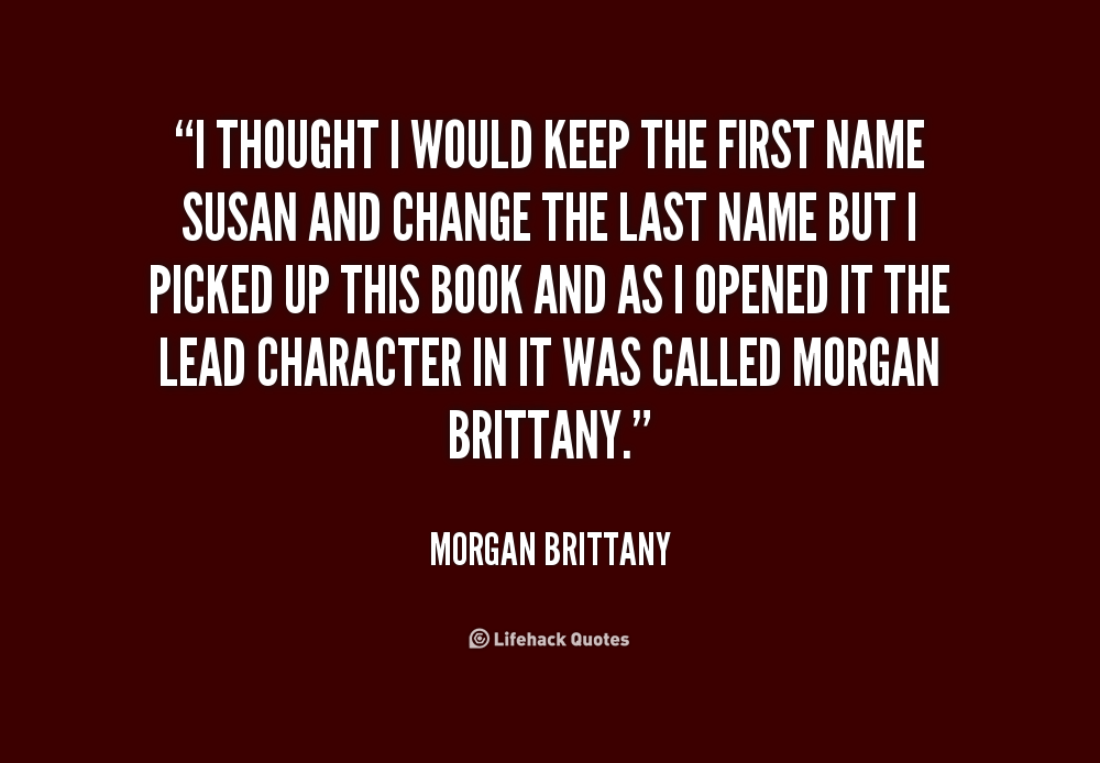 The Name Morgan Quotes Quotesgram