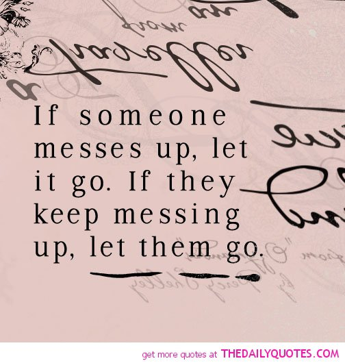 Messing Up In Quotes About Life: Quotes About Messing Up. QuotesGram