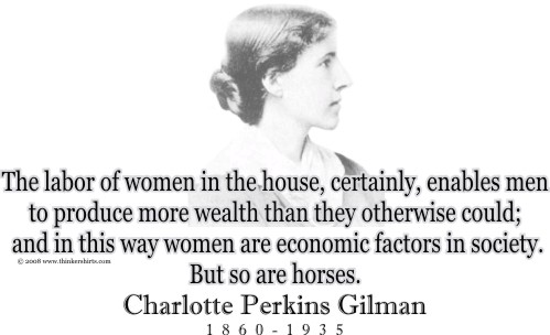 """charlotte perkins gilman women economics essay Charlotte perkins gilman's """"the yellow wallpaper"""" essay sample prior to the twentieth century, men defined and assigned women roles traditionally, it was the men who held power in the pre-modern society."""
