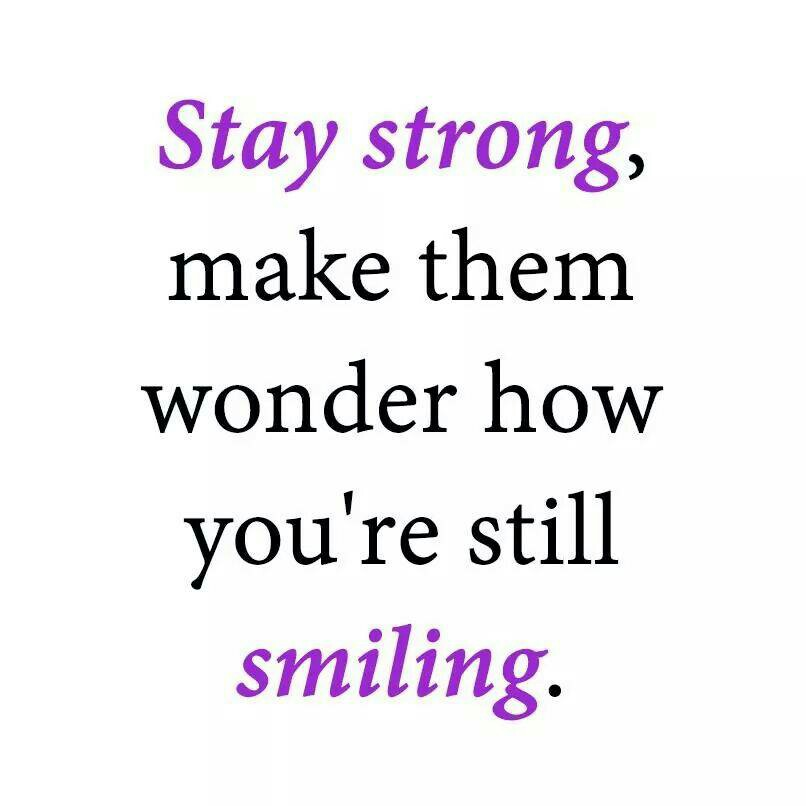 Stay Strong Quotes And Sayings. QuotesGram