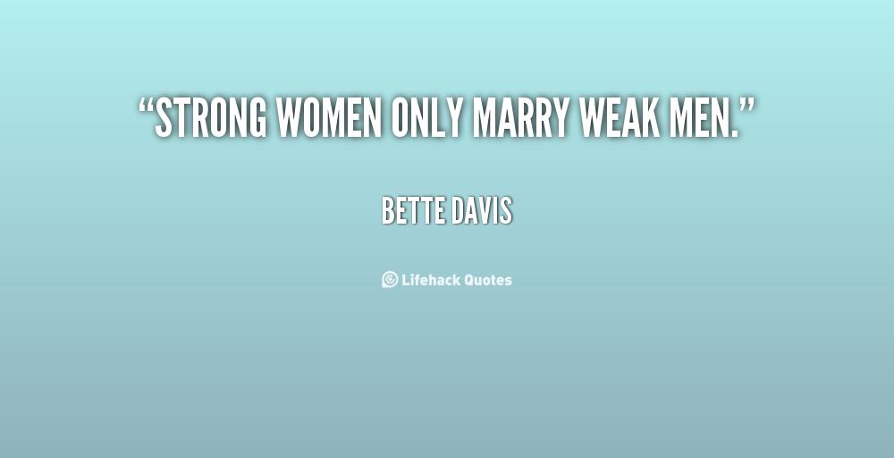 Weak Men Quotes. QuotesGram