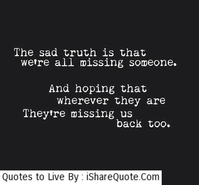 Deep Quotes About Missing Someone. QuotesGram