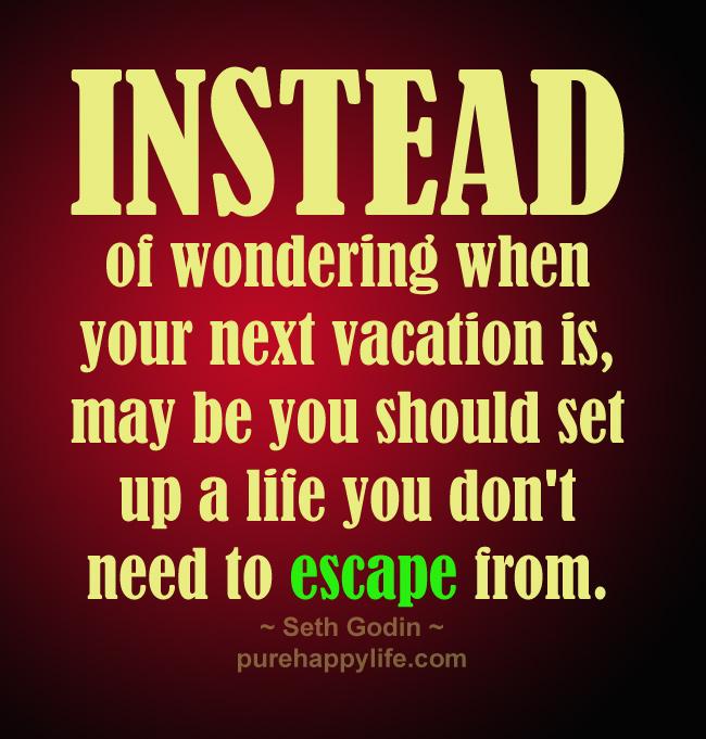 Escape Quotes: Escape Quotes Life. QuotesGram