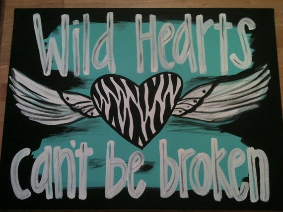 Wild At Heart Quotes Quotesgram: Wild Hearts Can't Be Broken Quotes. QuotesGram