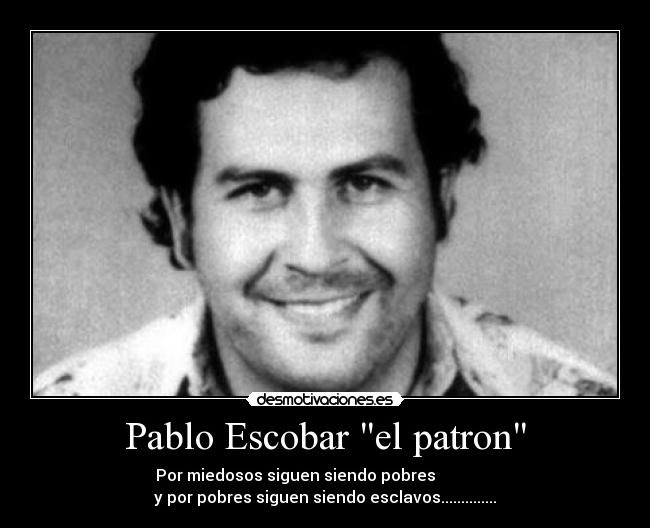pablo escobar sayings - photo #23