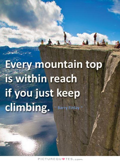 Quotes To Motivate For The Top Climbing Quotesgram