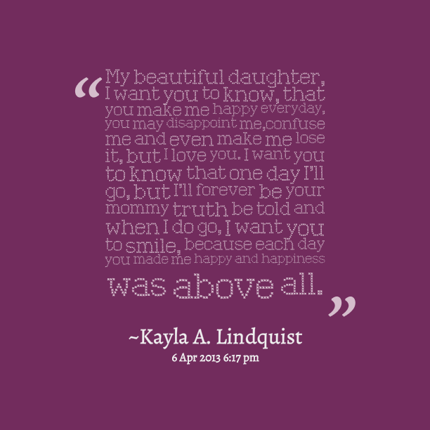 I Love You Quotes For Daughters : Love You My Daughter Quotes. QuotesGram
