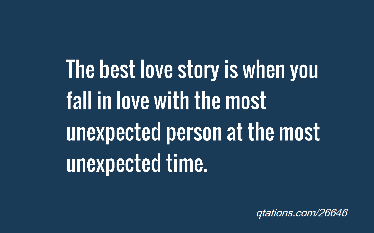 Quotes About Falling In Love Unexpectedly. QuotesGram