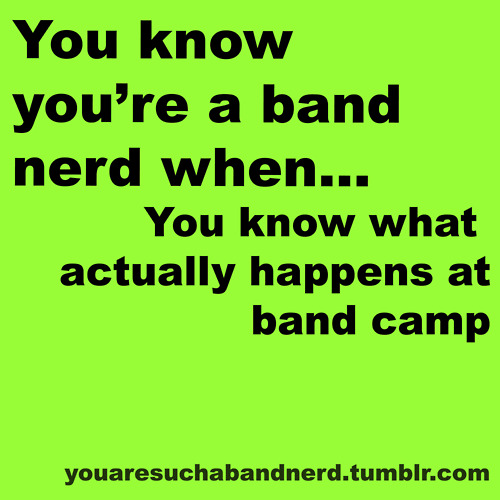 Nerd Quote Of The Day: Band Nerd Quotes. QuotesGram