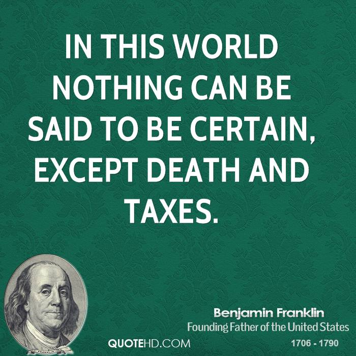 Who Said Death And Taxes Quote: Ben Franklin Quotes Taxes. QuotesGram