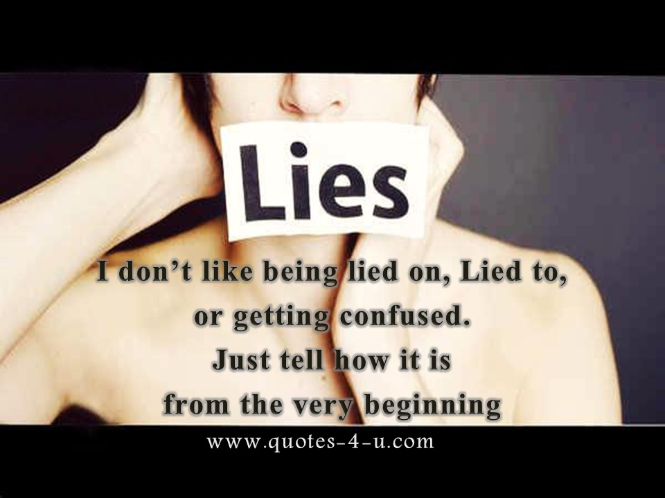 Sayings About Being Lied To From A Son: Being Lied To Quotes. QuotesGram