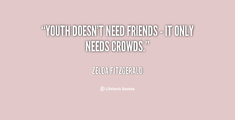 Zelda Friendship Quotes : Zelda fitzgerald quotes quotesgram