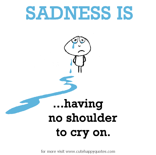 Garrison Keillor Quotes >> Shoulder To Cry On Quotes. QuotesGram