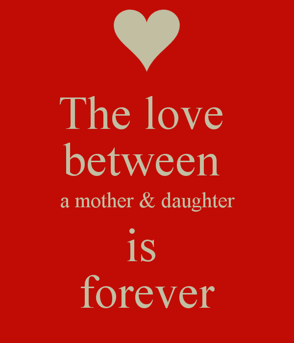 relationship between mothers and daughters in For many months, this mother-daughter relationship is symbiotic and  indeed, it  is necessary for the mother to remain a mother and she must.