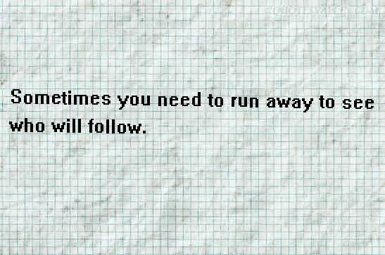 Just Want To Run Away Quotes. QuotesGram