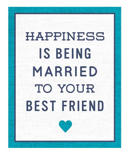 How To Make Your Best Friend Happy Quotes: Being Married To Your Best Friend Quotes. QuotesGram
