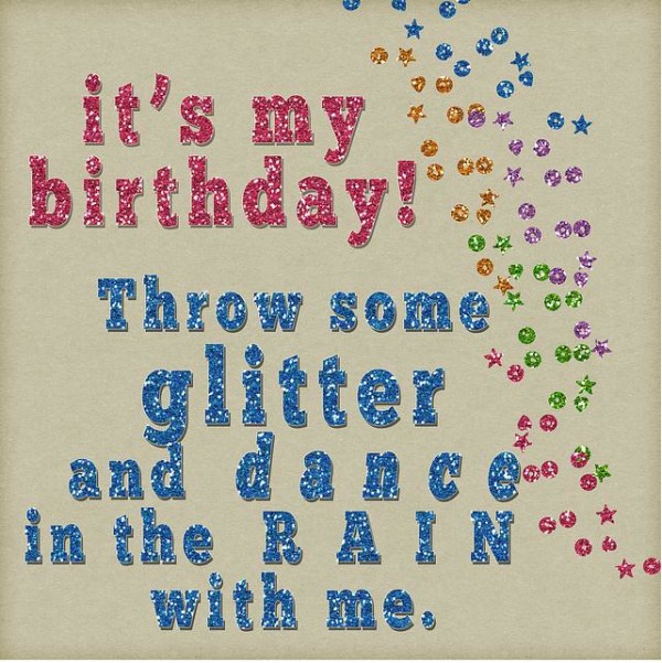 Fine Its My Birthday Quotes Quotesgram Personalised Birthday Cards Veneteletsinfo