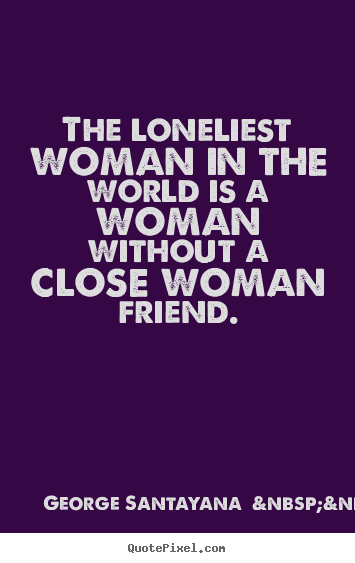 By women friendship quotes about 9 Feminist