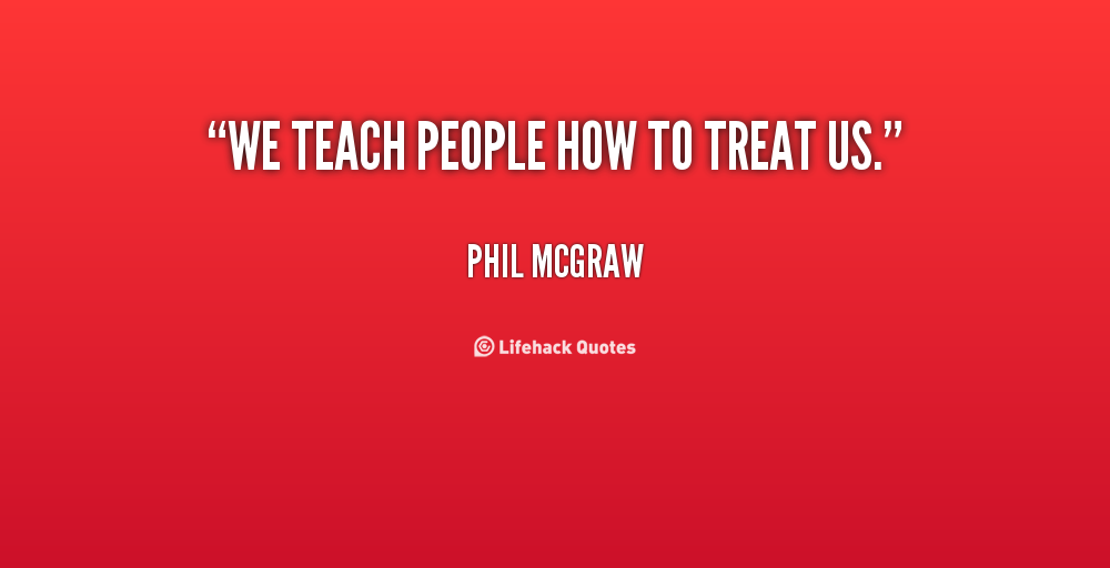 How We Treat People Quotes. QuotesGram