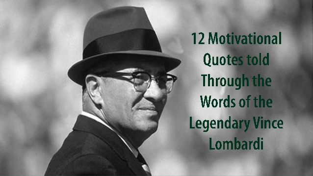 motivational quotes from vince lombardi quotesgram