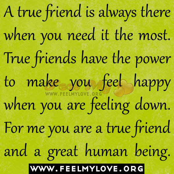 Friendship Quotes Always There For You: Being A True Friend Quotes. QuotesGram