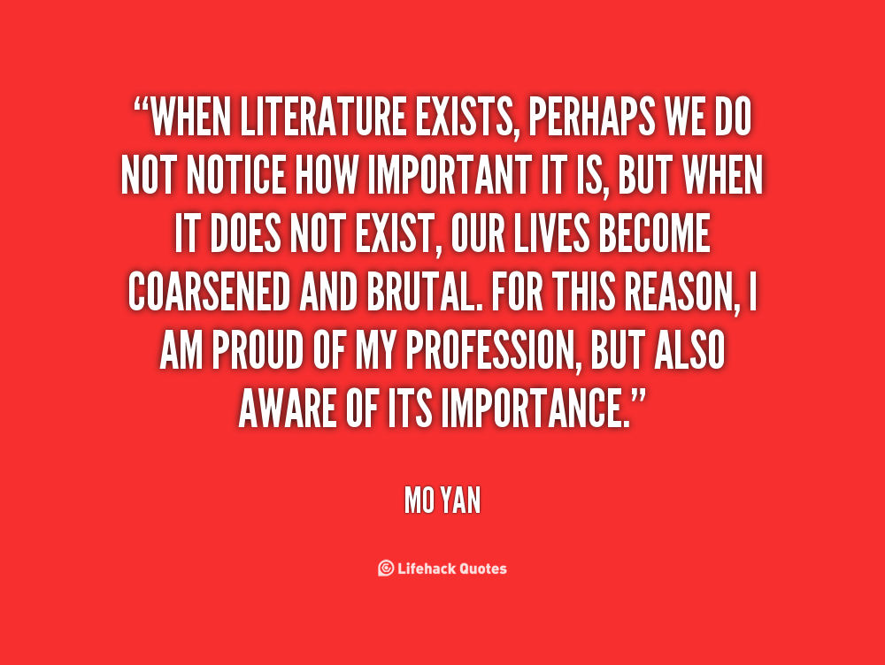 the importance of literature in my life Go through this article to understand the importance of research in all spheres of life  understanding the work of artists in literature, paintings, sculptures .