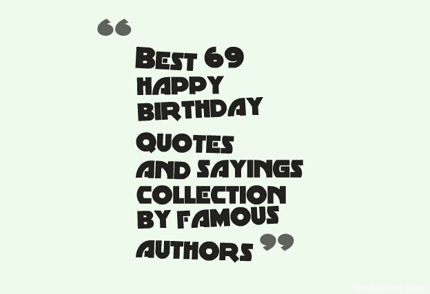 Famous Birthday Quotes And Sayings Quotesgram