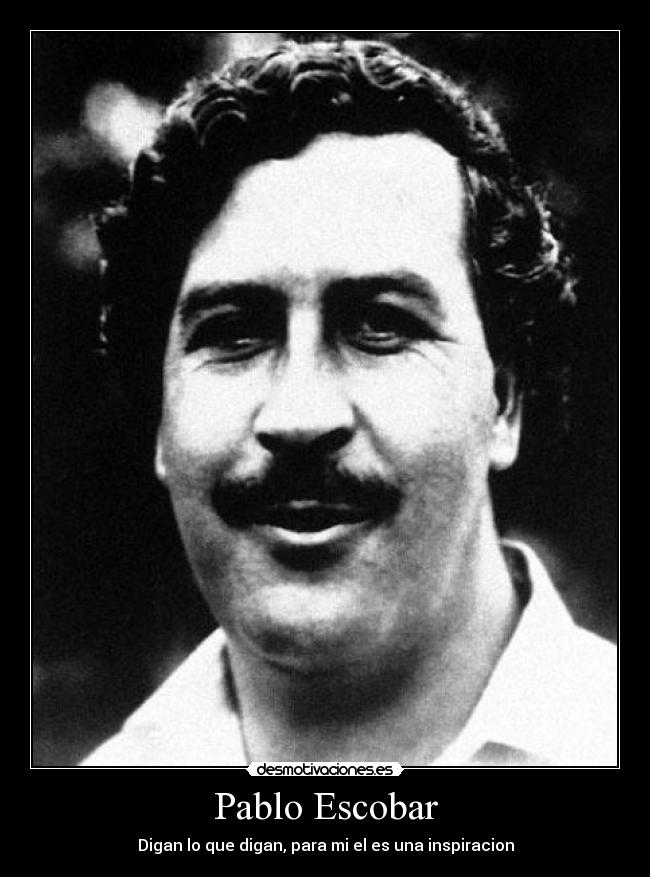 pablo escobar sayings - photo #14