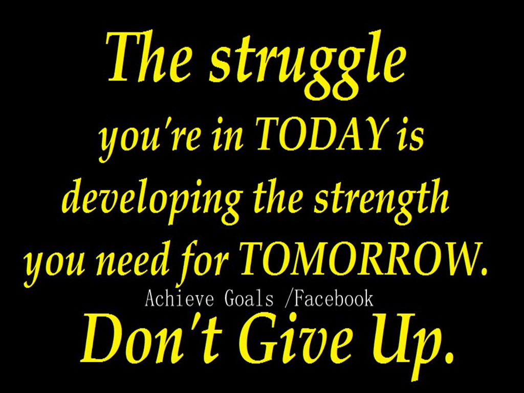 Inspirational Quotes About Struggle. QuotesGram