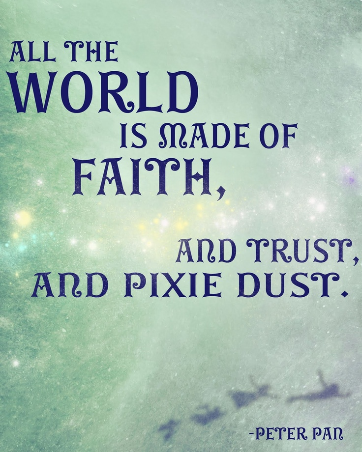Peter Pan Quotes: Peter Pan Pixie Dust Quotes. QuotesGram