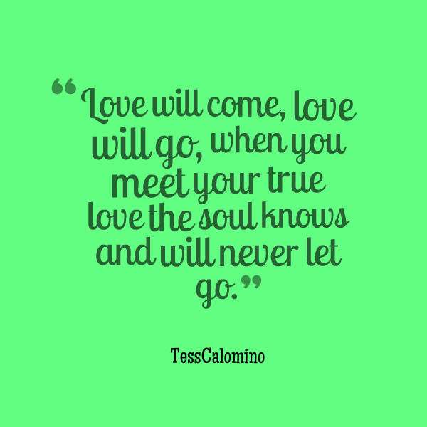 Love Finds You Quote: Love Will Come Quotes. QuotesGram