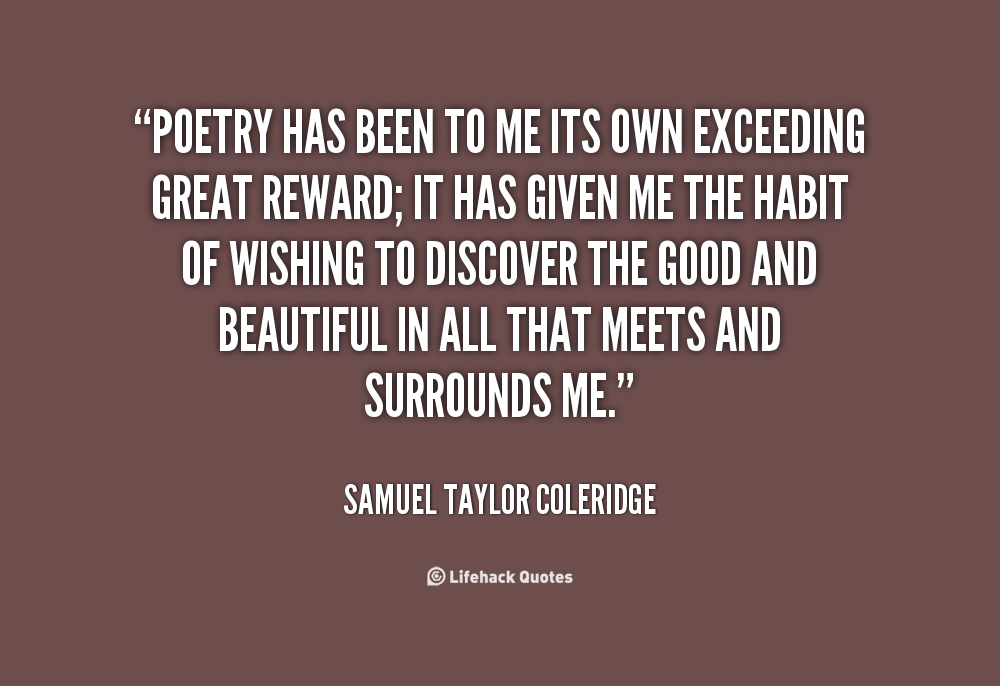 the life and poems of samuel taylor coleridge Samuel taylor coleridge (/ ˈ k oʊ l ər ɪ dʒ / 21 october 1772 – 25 july 1834) was an english poet, literary critic, philosopher and theologian who, with his.