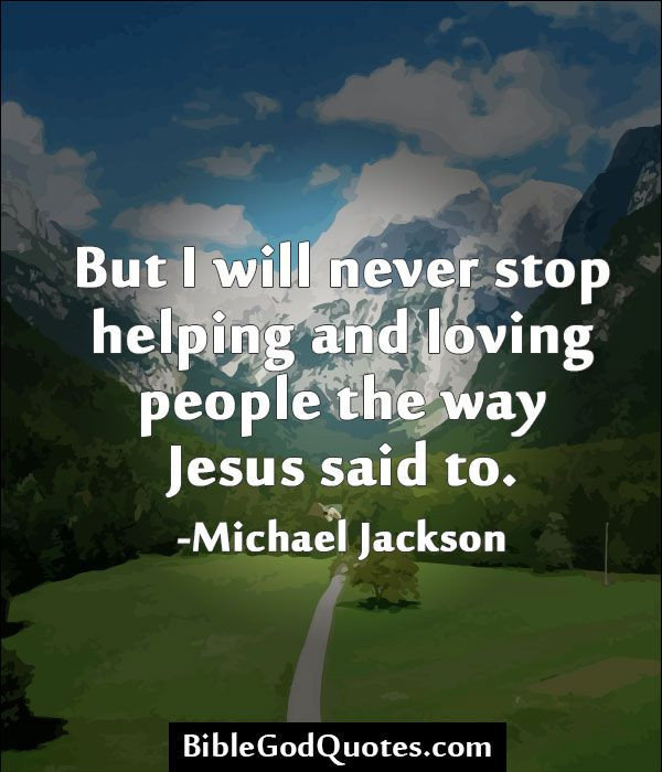 Bible Quotes About Helping People: Michael Jackson Quotes About God. QuotesGram