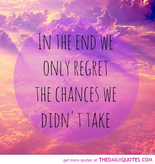 Quotes About Taking Chances And Living Life: Quotes About Regrets In Life. QuotesGram