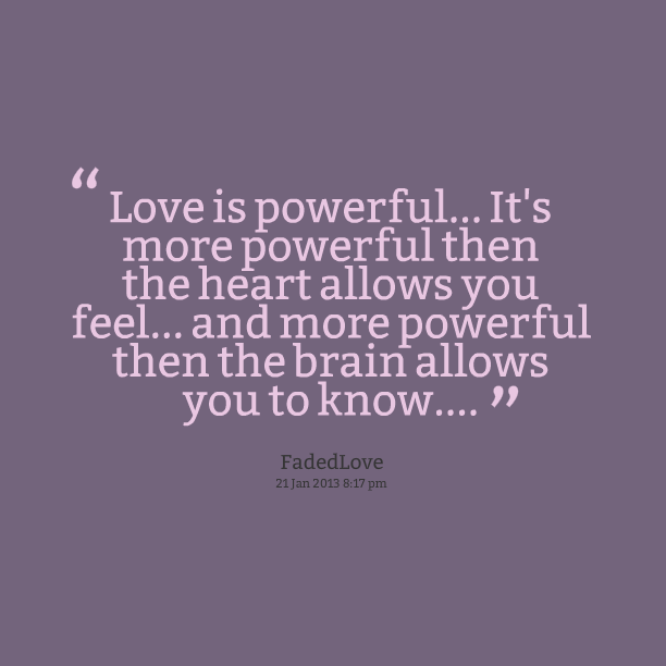 Quotes About Love: Powerful Love Quotes. QuotesGram