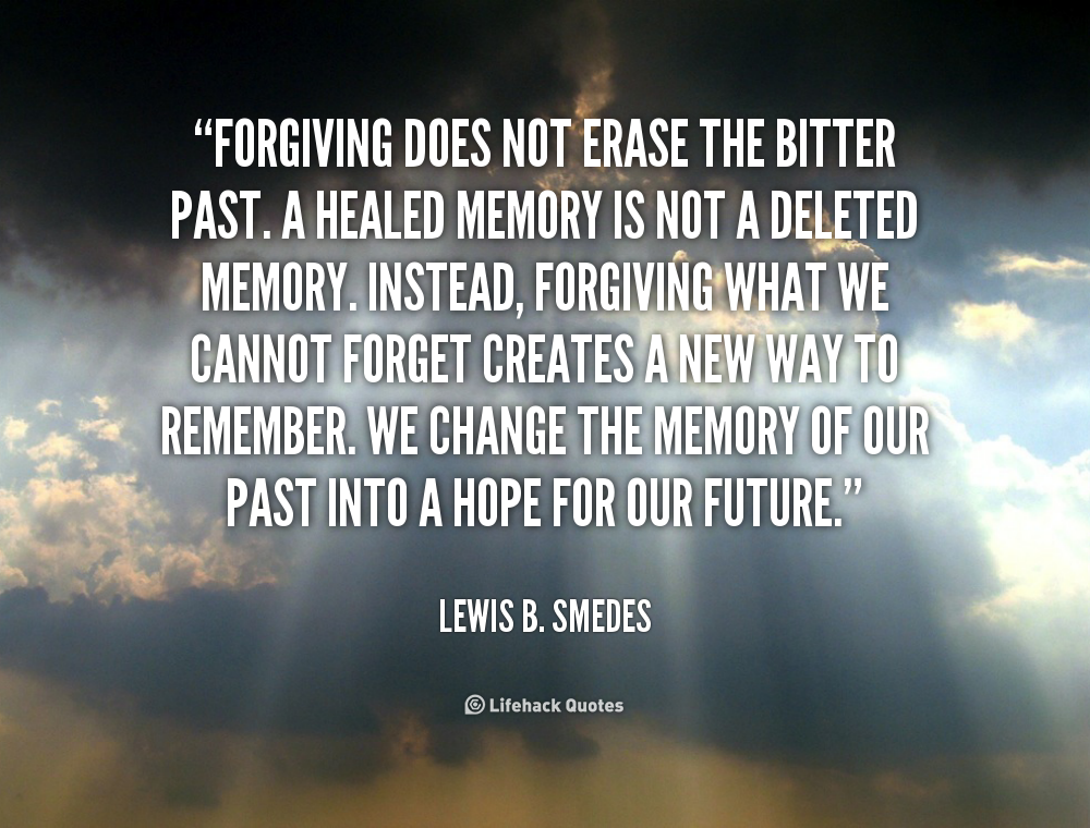 Quote About Your Past: Quotes On Forgiving Your Past. QuotesGram