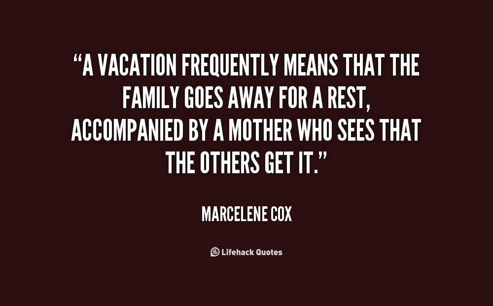 Family Vacation Quotes. QuotesGram