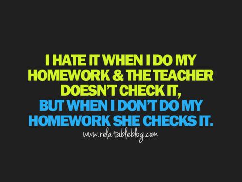 I Hate Homework Quotes  Quotesgram