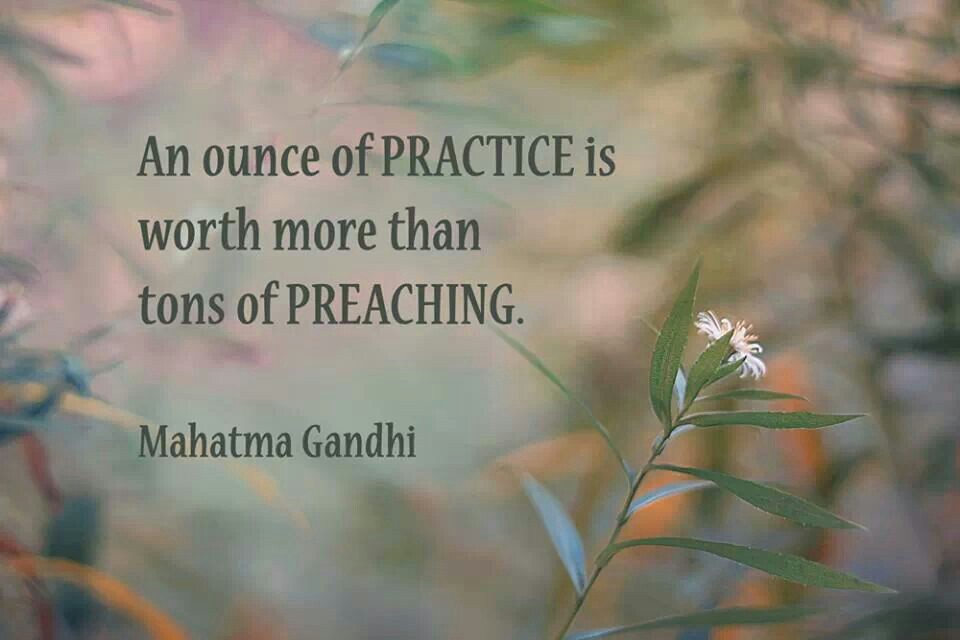 Quotes About Practice What You Preach: Quotes About Practice What You Preach. QuotesGram