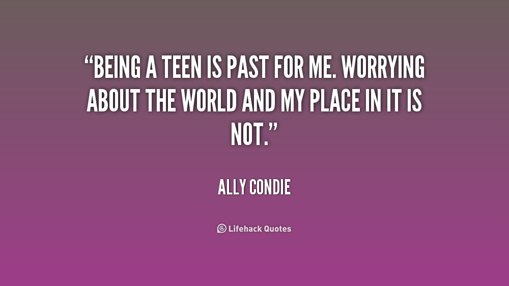 Quotes Being A Teenager. QuotesGram