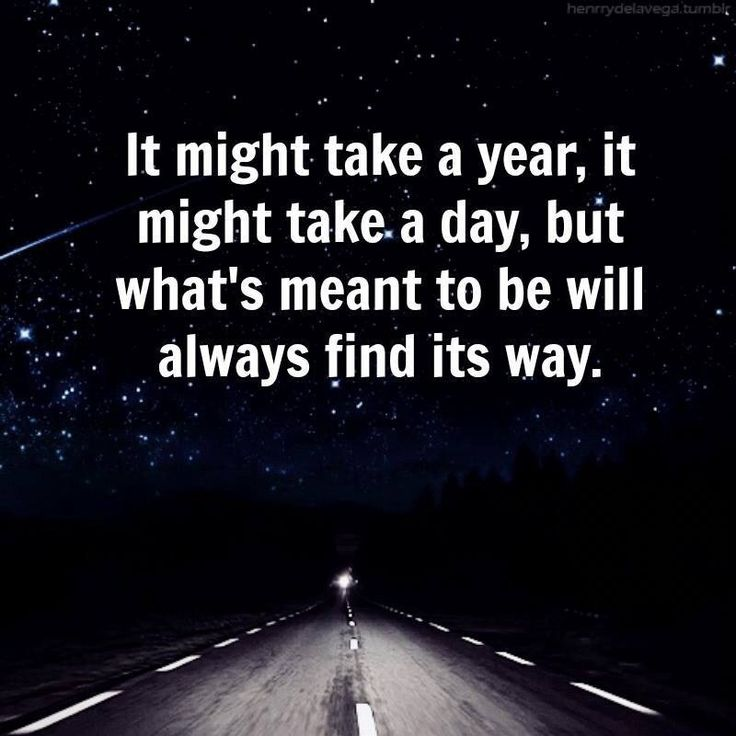 Whats Meant To Be Will Always Find A Way Quotes. QuotesGram