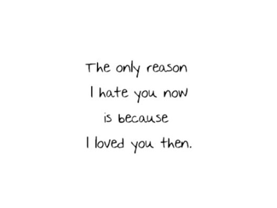 Hate That I Love You Quotes: Now I Hate Love Quotes. QuotesGram