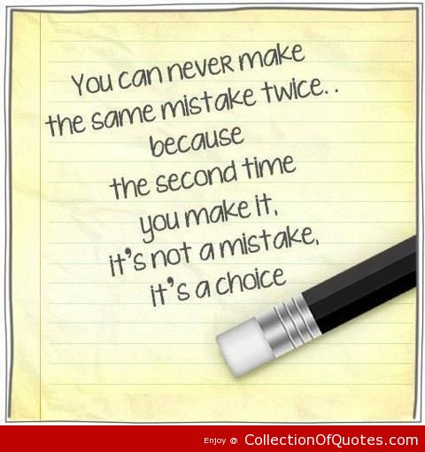Making The Same Mistake Twice Quotes: 2nd Choice Quotes. QuotesGram