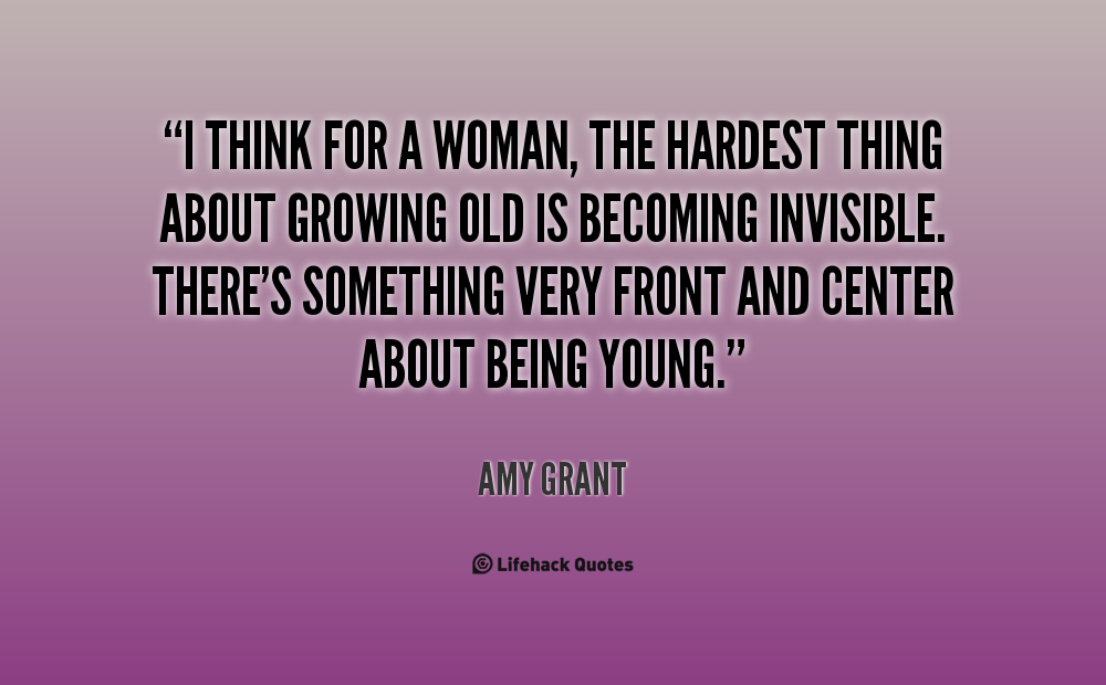 Women Quotes About Growing Old. QuotesGram