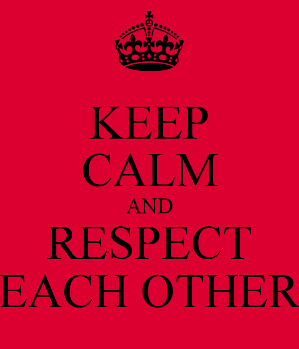 Respect Each Other: Be Respectful To Each Other At Work Quotes. QuotesGram